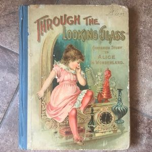 Through the Looking Glass 1890's hardcover book